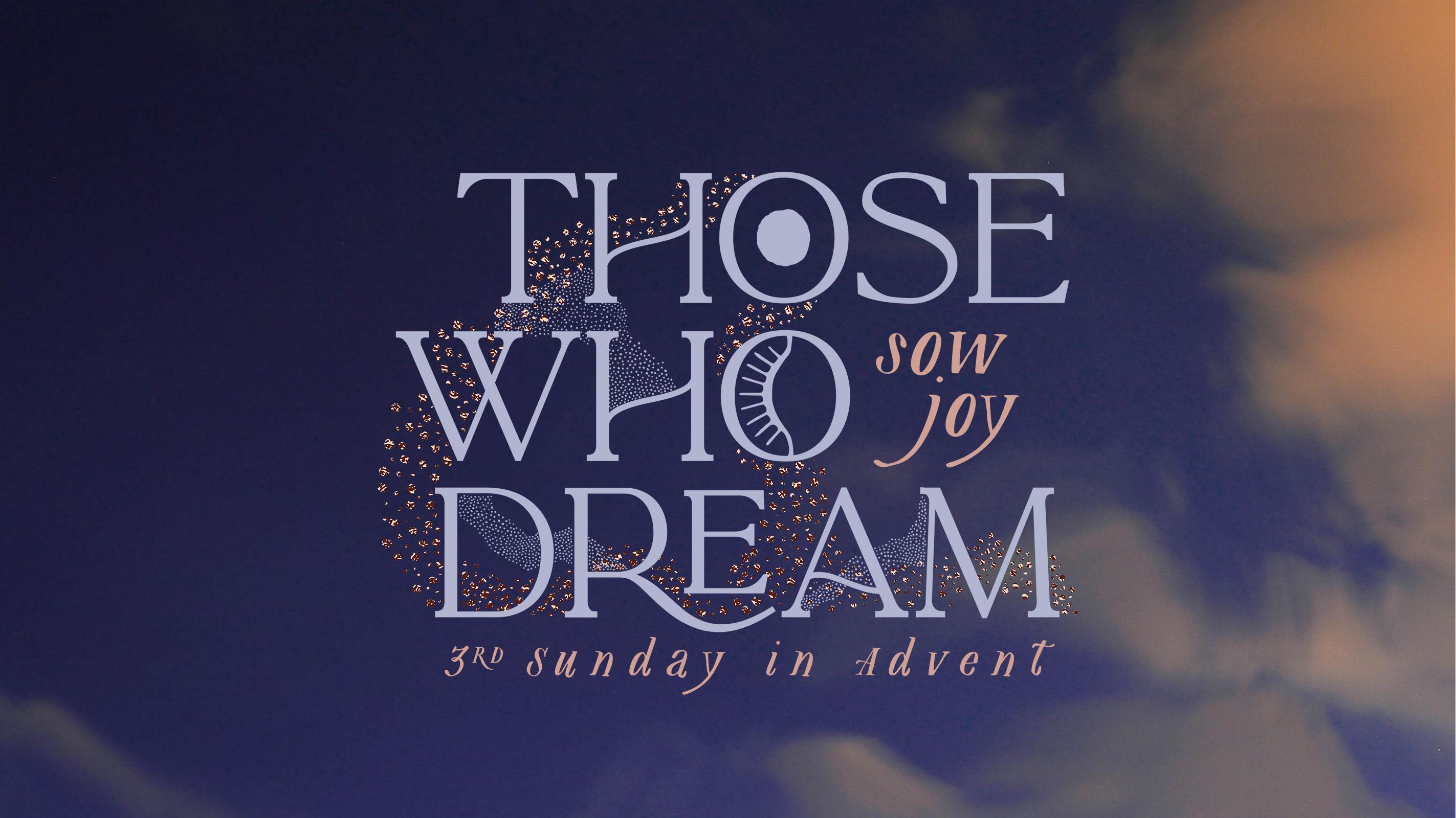 Those Who Dream Sow Joy