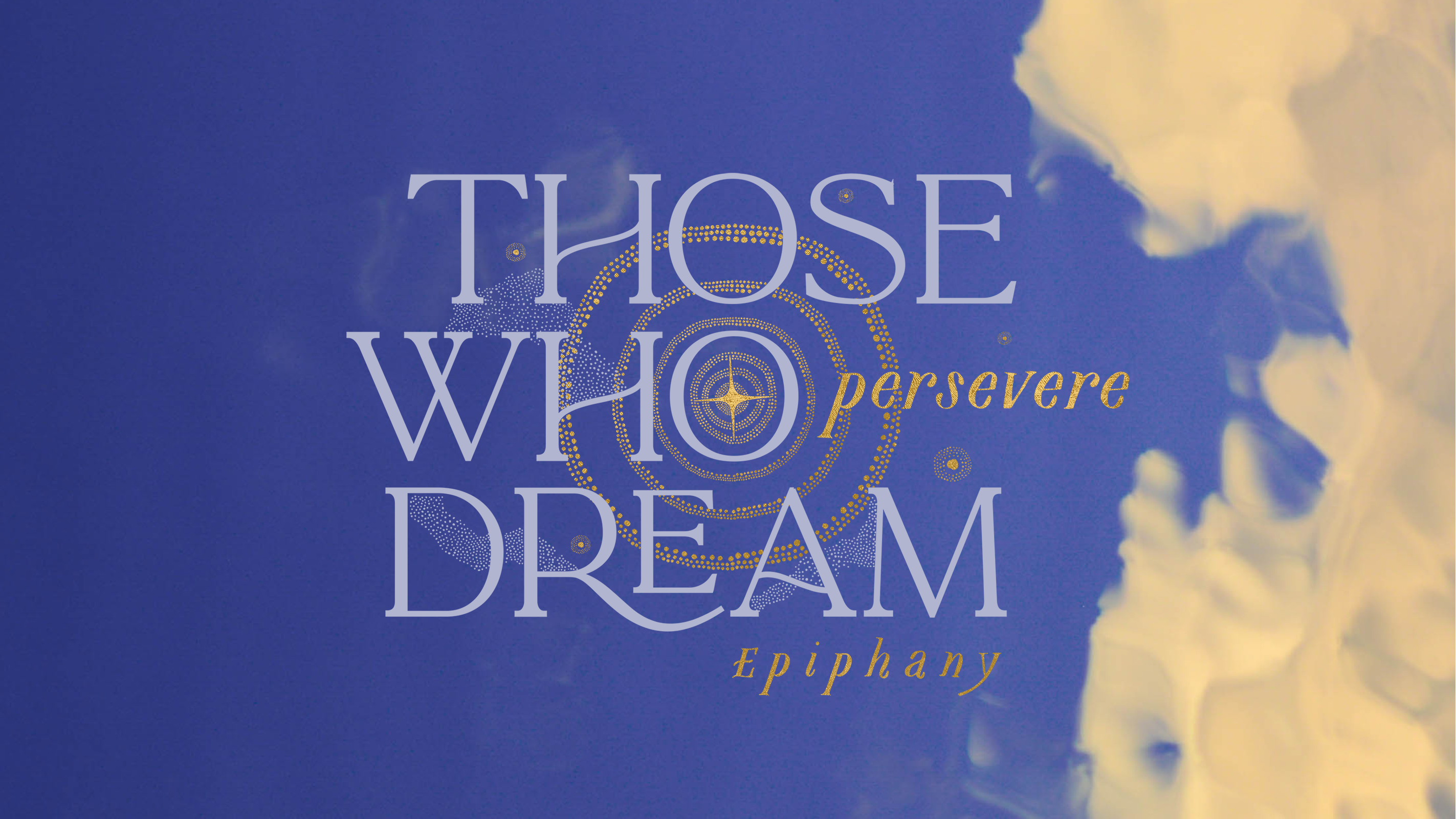 Those Who Dream Persevere